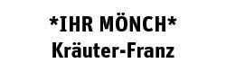 Ihr Mönch – Kräuter-Franz